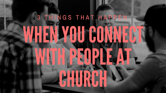 When You Connect With The Church
